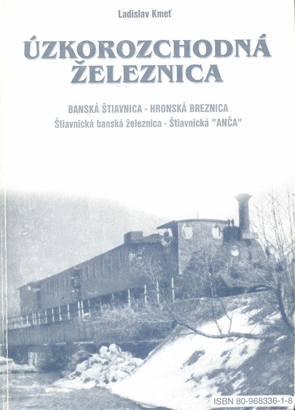 Ladislav Kmeť: Úzkorozchodná železnica Banská Štiavnica – Hronská Breznica